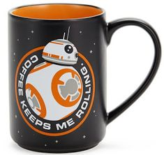 Movie Treasures By Brenda: Star Wars The Force Awakens BB-8 coffee mug. Black and orange, it reads, Coffee Keeps Me Rolling.