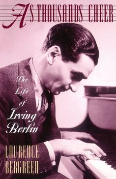 As Thousands Cheer: The Life Of Irving Berlin by Laurence Bergreen http://www.amazon.com/dp/0306806754/ref=cm_sw_r_pi_dp_32m6vb131S9GJ