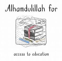 121: Alhamdulillah for access to education. #AlhamdulillahForSeries