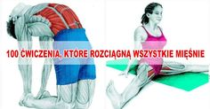100 ćwiczenia, które rozciągną wszystkie mięśnie