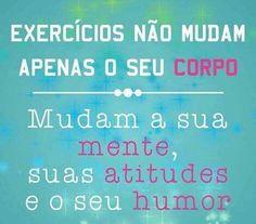 Atividade física faz bem, te deixa feliz.
