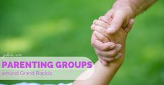 Find Where You Belong With our West MI Parenting Group Roundup