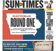 """#20160201 #USA #CHICAGO #ILLINOIS #ChicagoSunTimes """"#Election16RoundOne"""" Monday, FEB 1, 2016 http://www.newseum.org/todaysfrontpages/?tfp_show=80&tfp_page=2&tfp_id=IL_CST"""