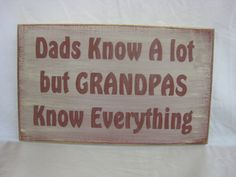 Dads Know A Lot But Grandpas Know Everything Great Fathers Gift Rustic Style. We can change Grandpa to Papa or other name for free on Etsy, $19.95