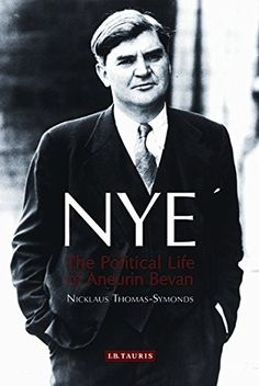 From 6.61 Nye: The Political Life Of Aneurin Bevan