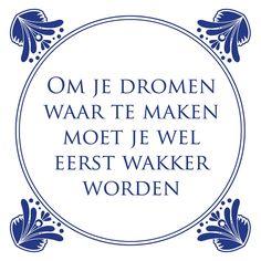 Tegeltjeswijsheid.nl - een uniek presentje - Om je dromen waar te maken
