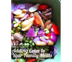 Great tips on getting kids to eat their fruits and veggies by making your meals more colorful.