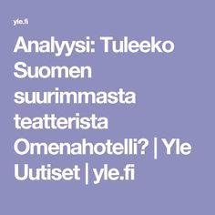 Analyysi: Tuleeko Suomen suurimmasta teatterista Omenahotelli?   Yle Uutiset   yle.fi