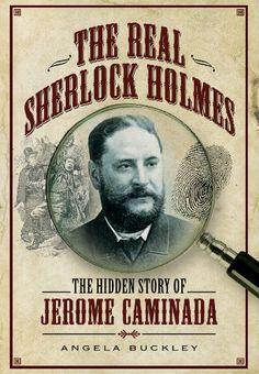 The Real Sherlock Holmes: The Hidden Story of Jerome Caminada: Amazon.co.uk: Angela Buckley: Books