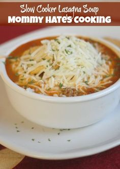 Slow Cooker Lasagna Soup I Mommy Hates Cooking.