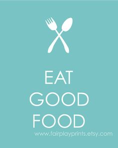 Eat Good Food  Kitchen Print  Hostess Gift  by fairplayprints, $15.00