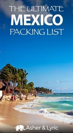 "17 top Mexico packing list items + what to wear & NOT to bring (2018 update). A lot of people were asking me, ""What should I pack for Mexico?"" so I wrote this complete packing checklist which includes what to wear in Mexico."