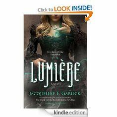 Amazon.com: Lumière (The Illumination Paradox) eBook: Jacqueline E. Garlick: Books