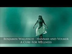 Benjamin Wallfisch - Hannah and Volmer (A Cure For Wellness  Soundtrack ...