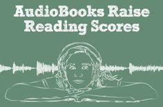 How AudioBooks Help Raise Reading Scores - Teachers With Apps
