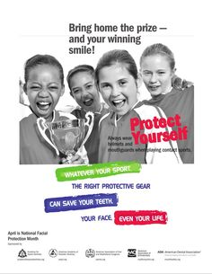 It's National Facial Protection Month. Play it Safe. Wear a helmet and/or mouth guard when playing sports or recreational activities.