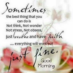 Positive Quotes : 60 good morning quotes a 15 Morning Greetings Quotes, Good Morning Messages, Good Morning Wishes, Morning Sayings, Happy Sunday Morning, Thursday Morning, Happy Weekend, Early Morning, Happy Friday