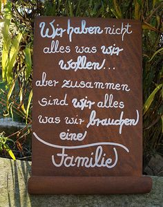 Edelrost Tafel We don't have everything . Wall decorations poetry-Edelrost Tafel Wir haben nicht alles…Wandschmuck Gedichttafel Schild Metall Edelrost Tafel We don't have everything … Wall decorations Poetry plate Metal sign - Metal Signs, Kids And Parenting, Love Of My Life, Hand Lettering, Everything, Chalkboard, Affirmations, Verses, Diy And Crafts