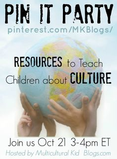 Join the Multicultural Kid Blogs Pin-It Party.  Topic: Resources to Teach Children About Culture on the  Pinterest Board Oct. 21 3-4pm ET.  Come share your comments and ask questions and share your own resources. #mkb