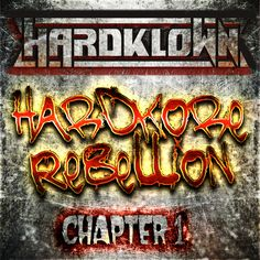 HARDKLOWN Hardkore Rebellion Chapter 1 !!! OUT NOW!