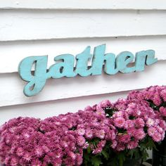 Gather Wooden Sign Shabby Chic Gather Sign by SlippinSouthern, $59.00