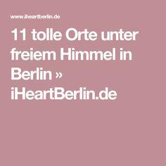 BERLIN, 11 tolle Orte unter freiem Himmel