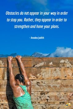 """Obstacles do not appear in your way in order to stop you. Rather, they appear in order to strengthen and hone your plans."" - Anodea Judith http://theshiftnetwork.com/?utm_source=pinterest&utm_medium=social&utm_campaign=quote"