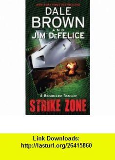 Strike zone a dreamland thriller 9780062087843 dale brown jim strike zone a dreamland thriller 9780062087843 dale brown jim defelice isbn 10 0062087843 isbn 13 978 0062087843 tutorials pdf e fandeluxe Document