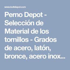 Perno Depot - Selección de Material de los tornillos - Grados de acero, latón, bronce, acero inoxidable
