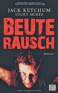 Medienhaus: Jack Ketchum - Beuterausch (Horrorroman, 2011)