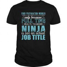 I Love  FOOD PREPARATION WORKER Ninja T-shirt T-Shirt