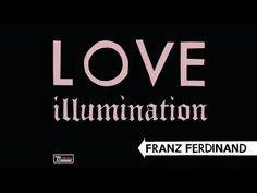 Franz Ferdinand - Love Illumination (Official Audio) - YouTube