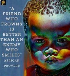 True friends will tell you the truth you have to hear, rather than the lies you may want to hear. Wise Quotes, Quotable Quotes, Words Quotes, Inspirational Quotes, Sayings, Qoutes, Motivational, African Words, African Quotes