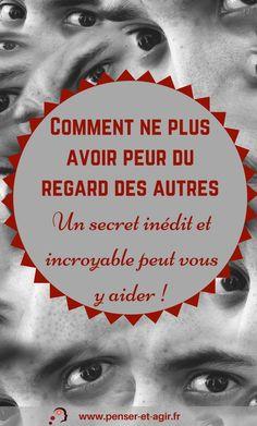 Comment ne plus avoir peur du regard des autres : Un secret inédit et incroyable peut vous y aider !