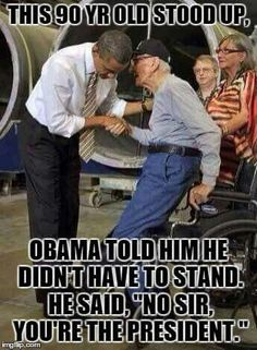 Veterans should always show respect to their Commander-in-Chief. PERIOD. Anything less makes you a disgrace to the uniform that you wear.