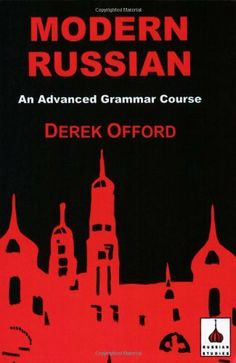 Modern Russian: An Advanced Grammar Course (Russian Studies) by Derek Offord, http://www.amazon.com/dp/1853993611/ref=cm_sw_r_pi_dp_m8dqtb12XFA6Q