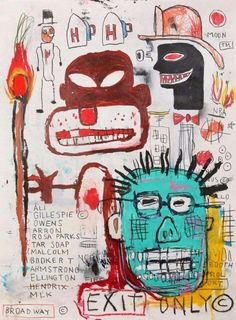 Jean-Michel Basquiat - Untitled (Exit Only) Basquiat Artist, Jean Basquiat, Jean Michel Basquiat Art, Graffiti, Keith Haring, Banksy, Pop Art Andy Warhol, Bad Painting, Robert Mapplethorpe
