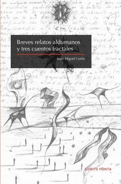 Breves relatos aldumanos y tres cuentos fractales Movie Posters, Movies, Art, Fractals, Short Stories, Books, 2016 Movies, Film Poster, Films