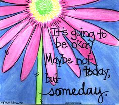 its going to be ok quotes positive quotes quote colorful flower happy positive artistic positive quote sunflower