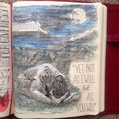 A Tale of Two Gardens. Matthew 26:39. Draw Close Blog. Jesus in Gethsemane. Face down. Will, God's will. Humanity. Full circle. Bible art, Bible journaling. Study, devotion.