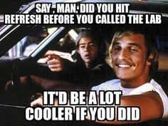 dazed and confused You know what's the best part thing about high school girls? Laboratory Humor, Medical Laboratory Science, Lab Humor, Work Humor, Work Funnies, Matthew Mcconaughey Shirtless, High School Movies, Film School, Texas Humor
