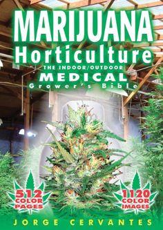 Marijuana Horticulture: The Indoor/Outdoor Medical Grower's Bible by [Cervantes, Jorge]