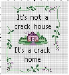 It's not a crack house, it's a crack home - Cross Stitch Pattern - Instant Download by SnarkyArtCompany on Etsy