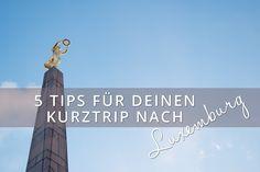 Kurztrip nach Luxemburg - Unsere 5 Tips für ein unvergessliches Wochenende im wunderschönen Großherzogtum Luxemburg.