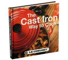 Turn fresh ingredients into marvelous meals with The Cast Iron Way to Cook on your kitchen shelf. Cast Iron Cookbook, Cast Iron Care, Le Creuset Cast Iron, Cast Iron Recipes, Happy Dance, Qvc, Book Lovers, Cooking Tips, David Venable