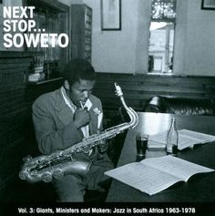 Next Stop Soweto, Vol. 3: Giants, Ministers and Makers - Jazz in South Aftrica 1963-1984 [CD]