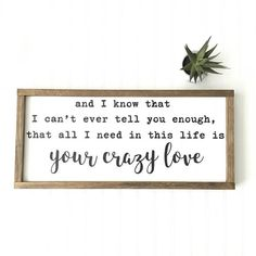 All I Need In This Life Is Your Crazy Love - Wedding Gift - Anniversary - Birthday - Love - Bedroom Decor - Farmhouse Decor Wedding Anniversary Gifts, Wedding Gifts, Love Like Crazy, Alice And Wonderland Quotes, Beauty And The Best, Handmade Signs, Living Room Flooring, Birthday Love, Home Decor Shops