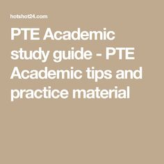 PTE Academic study guide - PTE Academic tips and practice material