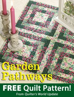 Garden Pathways Download from Quilter's World newsletter. Click on the photo to access the free pattern. Sign up for this free newsletter here: AnniesEmailUpdates.com.