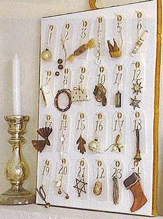 Advent calendar with favorite ornaments, or vintage keys or keepsakes.